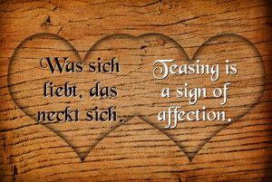 Teasing is Affection-- see, it's not just me!