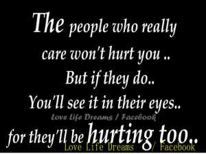 Quotes About Love Hurting The People Who Really Care Wont Hurt You But