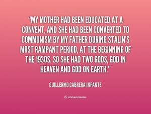 My mother had been educated at a convent, and she had been converted ...
