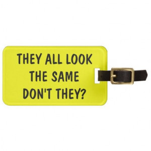 Funny quote luggage tag for bags and suitcases we are given they also ...
