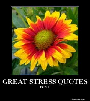 Great Quotes About Stress—Part 2
