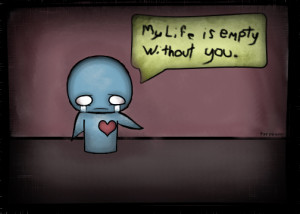It is hard without you around..