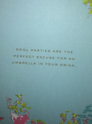Lilly quote. Pool parties & summer!