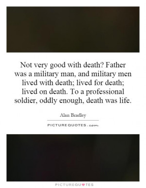 Military Quotes About Death Not very good with death?