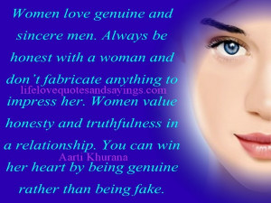 Always be honest with a woman and don't fabricate anything to ...