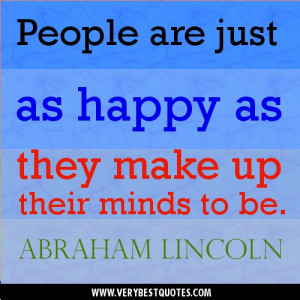 People are just as happy as – Quote of the day by Abraham Lincoln ...