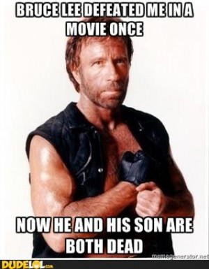 Chuck Norris studied under Bruce Lee.....Chuck was on the 1st floor ...
