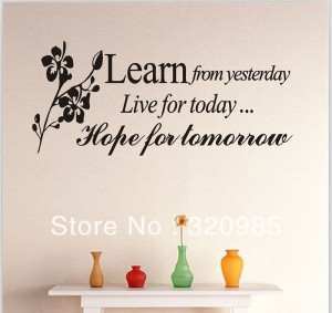 HOT-Learn-From-Yesterday-live-for-today-hoep-for-tomorrow-English-Word ...