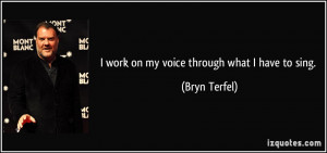 More Bryn Terfel Quotes
