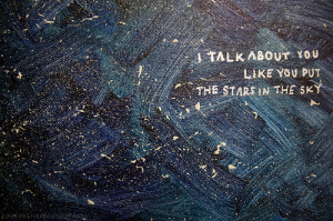 talk-about-you-like-you-put-the-stars-in-the-sky-love-quote.jpg