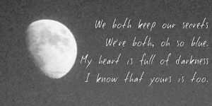 blue, moon, quotes, sad, keep secrets, heart full of darkness