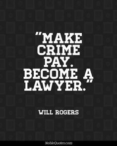 Funny and Humor Quotes   http://noblequotes.com/ NO OFFENSE TO LAWYERS ...
