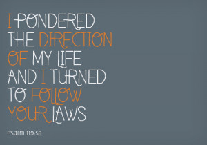 ... Life, Quotes, Faith, Psalms 11959, Psalms 119 59, Wisdom, Bible Verses