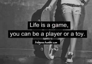 Player Quotes, Wise, Meaningful, Sayings, Game