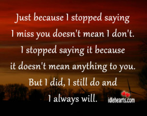 ... Miss You Doesn't Mean I Don't., I Miss You, Love, Miss, Will