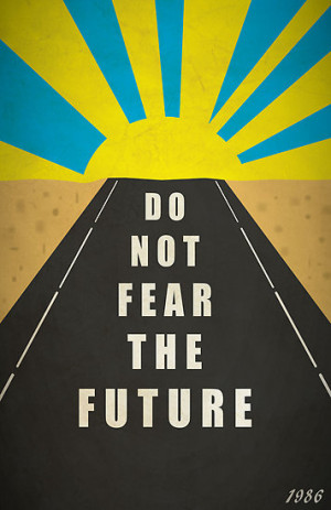 thejoyker1986 › Portfolio › Quote: Do not fear the Future