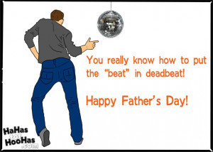 Lets Laugh! Funny & honest quotes about deadbeat dads!