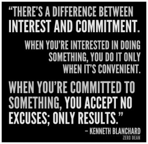 ... 're committed to something, you accept no excuses; only results