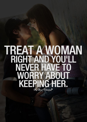 Woman Good Quotes http://www.mydearvalentine.com/picture-quotes/treat ...