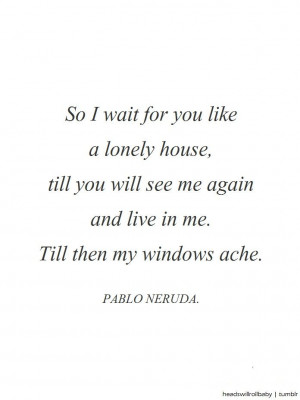 Pablo Neruda Love Quotes Tumblr: Pablo Neruda Love Quotes In Spanish ...