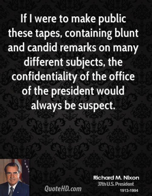 ... of the office of the president would always be suspect