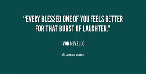 quote Ivor Novello every blessed one of you feels better 77619 png