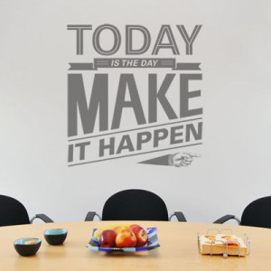 Today is the Day - Motivational Quote - Wall Decals
