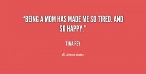 being a mom has made me so tired and so happy