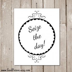 Seize the day quotes quotes about living in the moment instant