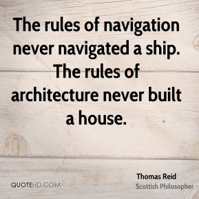 The rules of navigation never navigated a ship. The rules of ...