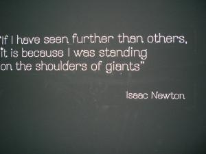 Isaac newton, quotes, sayings, giants, shoulders, teamwork