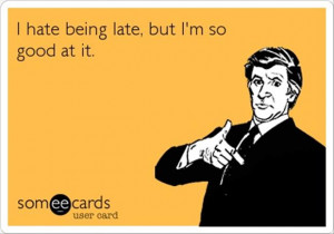 always late, funny quotes