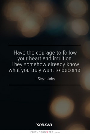 ... Quotes Follow Your Heart Quotes Intuition Quotes Steve Jobs Quotes