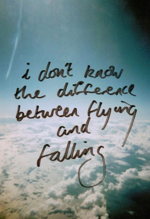 don't know the difference between flying and fallings