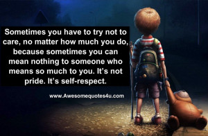 ... Mean Nothing To Someone Who Means So Much To Your - Self Respect Quote