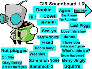 Gir Quotes Based on: gir soundboard 1.3