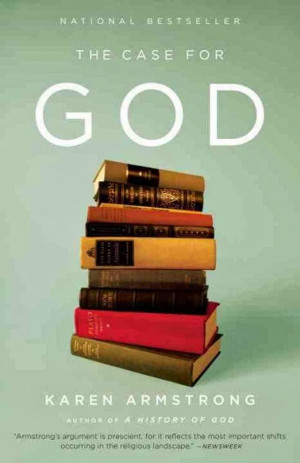 the case for god by karen armstrong 2009 armstrong provides