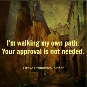 Walking my own path