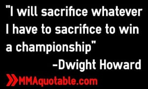 will sacrifice whatever I have to sacrifice to win a championship ...