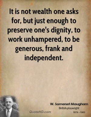 It is not wealth one asks for, but just enough to preserve one's ...