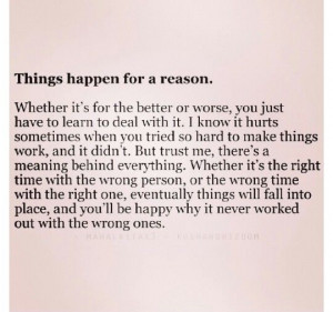 Things happen for a reason.