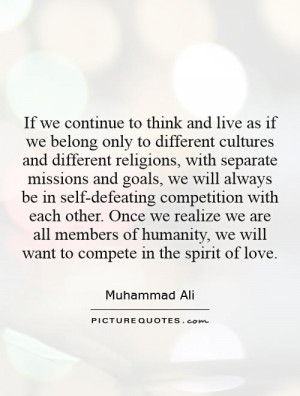 as if we belong only to different cultures and different religions
