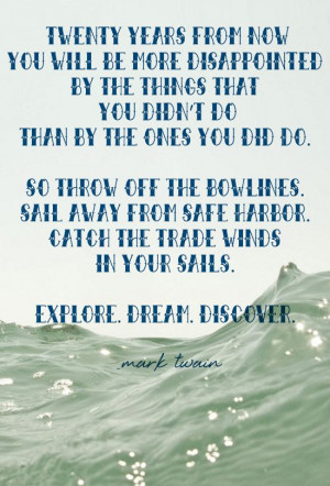 ... catch the trade winds in your sails explore dream discover mark twain