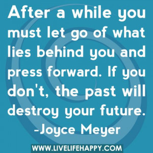 You Must Let Go....Press Forward