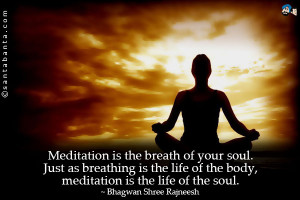 Meditation Quotes Meditation is the breath of