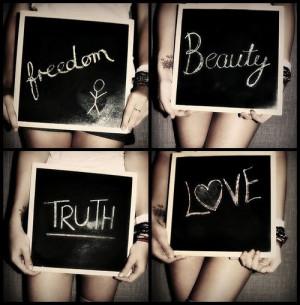 Freedom beauty truth love