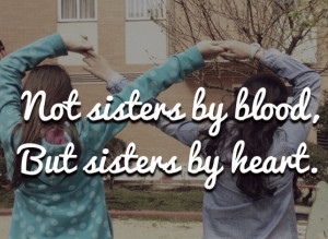 descriptions for this image not sisters by blood but sisters