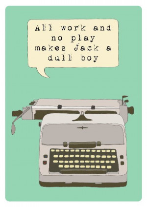Vintage Typewriter Illustration poster print quote All work and no ...