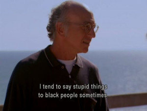 Funny quotes from Curb Your Enthusiasm