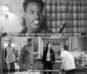 Watching television shows doesn't create psycho killers!